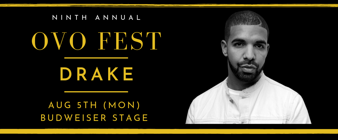 OVO Fest: Drake - Monday at Budweiser Stage